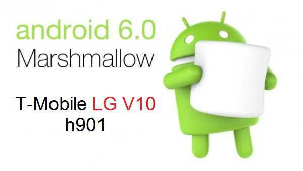 MM] Install Stock LG V10 T-Mobile h901 Marshmallow ROM