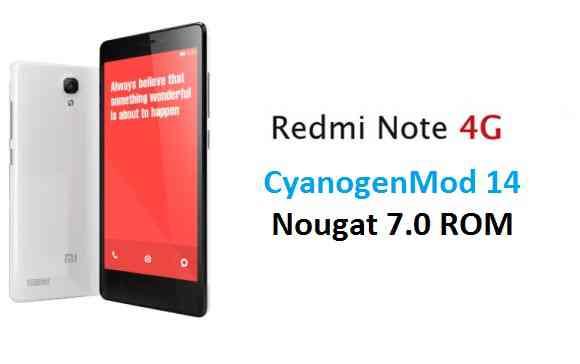 CM14] Redmi NOTE 4G CM14 (CyanogenMod 14) Nougat 7 0 ROM