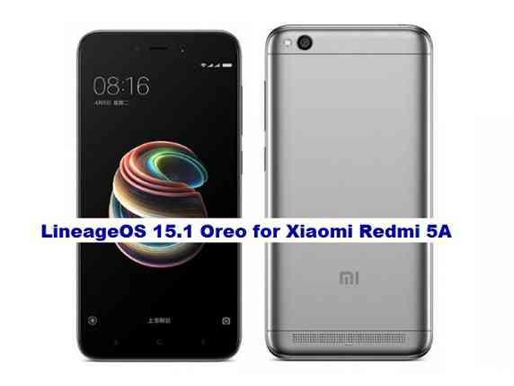 OREO 8 1] Redmi 5A LineageOS 15 1, Android 8 1 Oreo